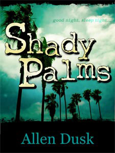 Shady Palms - a horror novel by Allen Dusk