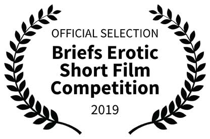 OFFICIAL SELECTION Briefs Erotic Short Film Competition 2019