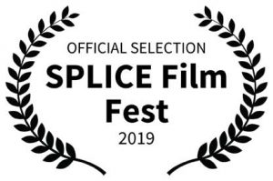 OFFICIAL SELECTION SPLICE Film Fest 2019