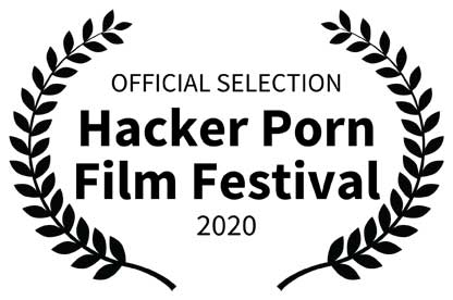 OFFICIAL SELECTION Hacker Porn Film Festival